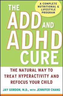 The ADD and ADHD Cure