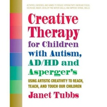 Creative Therapy for Children With Autism, ADD, and Asperger's
