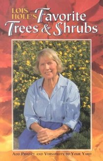 Lois Hole's Favorite Trees and Shrubs