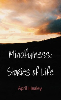 Mindfulness: Stories of Life